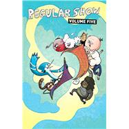 Regular Show 5 by Sumida, Nick; Strejlau, Allison; Moore, Lisa; Wands, Steve; Gumport, Mary, 9781608867752