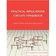 Practical Applications Circuits Handbook by Lent, Anne Fischer; Miastkowski, Stan, 9780124437753