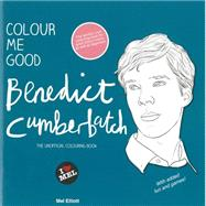 Colour Me Good Benedict Cumberbatch by Elliott, Mel, 9780992777753