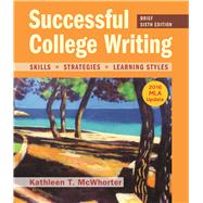 Successful College Writing, Brief Edition with 2016 MLA Update by McWhorter, Kathleen T., 9781319087753