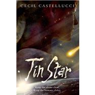 Tin Star by Castellucci, Cecil, 9781596437753