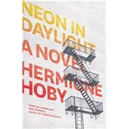 Neon in Daylight by Hoby, Hermione, 9781936787753