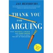 Thank You For Arguing, Revised and Updated Edition by HEINRICHS, JAY, 9780385347754
