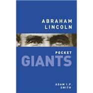 Abraham Lincoln by Smith, Adam I. P., 9780752497754