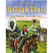 Voices from the Oregon Trail by Winters, Kay; Day, Larry, 9780803737754