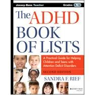 The ADHD Book of Lists: A Practical Guide for Helping Children and Teens With Attention Deficit Disorders by Rief, Sandra F., 9781118937754