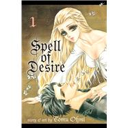 Spell of Desire, Vol. 1 by Ohmi, Tomu, 9781421567754