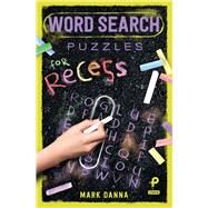 Word Search Puzzles for Recess by Danna, Mark, 9781454927754