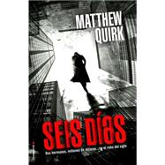 Seis dias / The Directive by Quirk, Matthew, 9788499187754