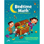 Bedtime Math: The Truth Comes Out by Overdeck, Laura; Paillot, Jim, 9781250047755