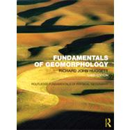Fundamentals of Geomorphology by Huggett; Richard, 9780415567756