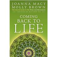Coming Back to Life: The Updated Guide to the Work That Reconnects by Macy, Joanna; Brown, Molly; Fox, Matthew, 9780865717756
