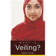 What Is Veiling? by Amer, Sahar, 9781469617756