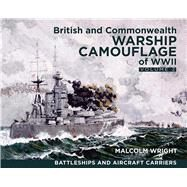 British and Commonwealth Warship Camouflage of WWII by Wright, Malcolm, 9781591147756