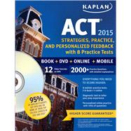 Kaplan ACT 2015 Strategies, Practice, and Personalized Feedback with 8 Practice  Book + DVD + Online + Mobile by Kaplan, 9781618657756