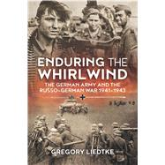 Enduring the Whirlwind by Liedtke, Gregory, 9781910777756