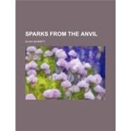 Sparks from the Anvil by Burritt, Elihu, 9780217557757