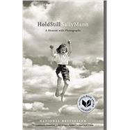 Hold Still by Mann, Sally, 9780316247757