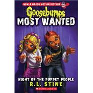 Night of the Puppet People (Goosebumps Most Wanted #8) by Stine, R. L.; Stine, R.L., 9780545627757