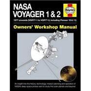 Haynes Nasa Voyager 1 & 2 Owners' Workshop Manual by Riley, Christopher; Corfield, Richard; Dolling, Philip; Casani, John, 9780857337757