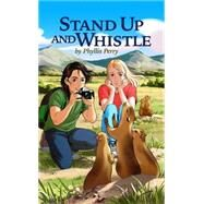 Stand Up and Whistle by Perry, Phyllis; Grochalska, Agnieszka, 9780997237757