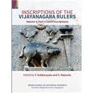 Inscriptions of the Vijayanagara Rulers by Subbarayalu, Y.; Rajavelu, S., 9789380607757