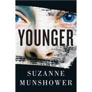 Younger by Munshower, Suzanne, 9781477827758