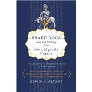 Bhakti Yoga Tales and Teachings from the Bhagavata Purana 9780865477759N