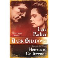 Dark Shadows: Heiress of Collinwood by Parker, Lara, 9780765377760