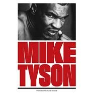Mike Tyson by Grinker, Lori; Tyson, Mike, 9781576877760