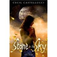 Stone in the Sky by Castellucci, Cecil, 9781596437760