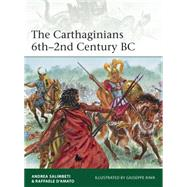 The Carthaginians 6th�2nd Century BC by Salimbeti, Andrea; D�Amato, Raffaele; Rava, Giuseppe, 9781782007760