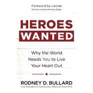 Heroes Wanted by Bullard, Rodney D.; Lecrae, 9780736967761