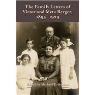 The Family Letters of Victor and Meta Berger 1894-1929 by Stevens, Michael E., 9780870207761
