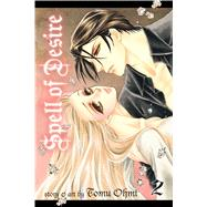 Spell of Desire, Vol. 2 by Ohmi, Tomu, 9781421567761
