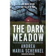 The Dark Meadow by Schenkel, Andrea Maria, 9781780877761