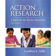 Action Research: A Guide for the Teacher Researcher, 5/e by Mills, 9780132887762