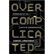Overcomplicated by Arbesman, Samuel, 9781591847762