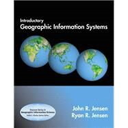 Introductory Geographic Information Systems by Jensen, John R.; Jensen, Ryan R., 9780136147763