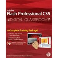 Flash Professional CS5 Digital Classroom, (Book and Video Training) by Unknown, 9780470607763