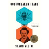 Godforsaken Idaho by Vestal, Shawn, 9780544027763