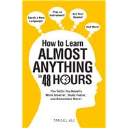 How to Learn Almost Anything in 48 Hours by Ali, Tansel, 9781440597763