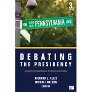Debating the Presidency by Ellis, Richard J.; Nelson, Michael, 9781483307763