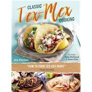Classic Tex-Mex Cooking by Peyton, Jim, 9781595347763