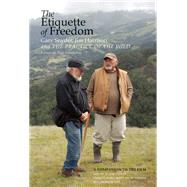 The Etiquette of Freedom Gary Snyder, Jim Harrison, and The Practice of the Wild by Snyder, Gary ; Harrison, Jim; Ebenkamp, Paul, 9781619027763