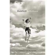 Hold Still by Mann, Sally, 9780316247764