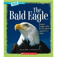 The Bald Eagle by Landau, Elaine, 9780531147764