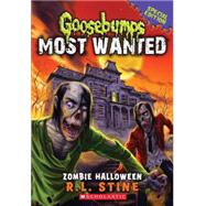 Zombie Halloween (Goosebumps Most Wanted Special Edition #1) by Stine, R.L., 9780545627764