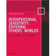 Interpersonal Sensitivity: Entering OthersÆ Worlds: A Special Issue of Social Neuroscience by Decety,Jean;Decety,Jean, 9781138877764