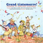 Grand Tintamarre! by Cinq-Mars, Mathilde; Edgar, Joseph; Leblanc, Lisa; Cool, Robin-Joel; Farmeur, Wanabi, 9782924217764